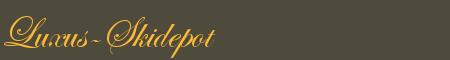 Luxus-Skidepot